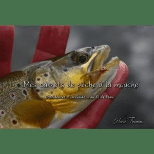 « Mes carnets de pêche à la mouche » d'Hervé THOMAS